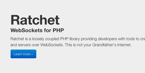 Ratchet: WebSocket for PHP | Development on Various Platforms | Scoop.it