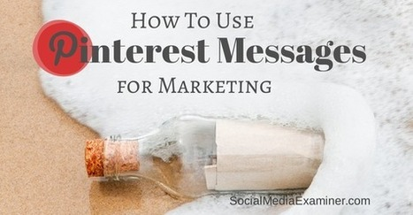 How to Use Pinterest Messages for Marketing | Pinterest for Business | Scoop.it