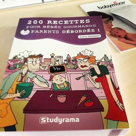 Livre «200 recettes pour bébés gourmands … et parents débordés [Jeu concours inside]   Autour de la puériculture, des parents et leurs bébés   Scoop.it