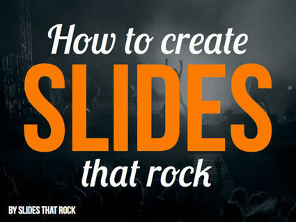 How To Create Slides That Rock | Educational Technology Tools and Tips | Scoop.it