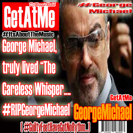 "GetAtMe RIP George Michael ""no I'm never gonna dance again the way I danced for you...""  #RIPGeorgeMichael 