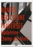 Nantes, récit d'une traversée Madeleine-Champ-de-Mars | Ambiances, Architectures, Urbanités | Scoop.it