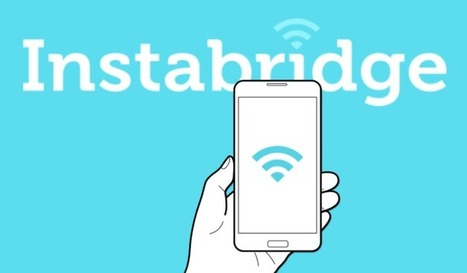 WiFi Sharing Community Instabridge Wants To Become Your Phone's Default WiFi Manager | TechCrunch | Mobile (Post-PC) in Higher Education | Scoop.it