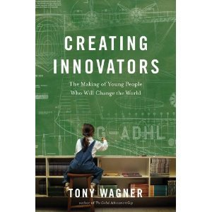 """Creating Innovators with """"Outlier teachers:"""" A Sneak Peek at Tony Wagner's New Book 