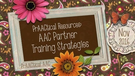 PrAACtical Resources: AAC Partner Training Strategies | AAC: Augmentative and Alternative Communication | Scoop.it