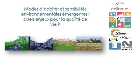 Modes d'habiter et sensibilités environnementales émergentes : quels enjeux pour la qualité de vie ? - Sciencesconf.org | Ambiances, Architectures, Urbanités | Scoop.it