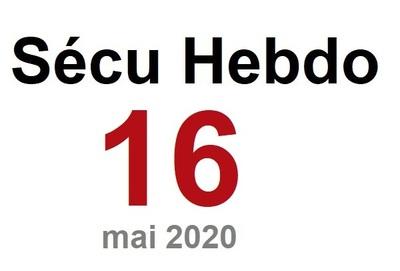 Sécu Hebdo 16 du 16 mai 2020
