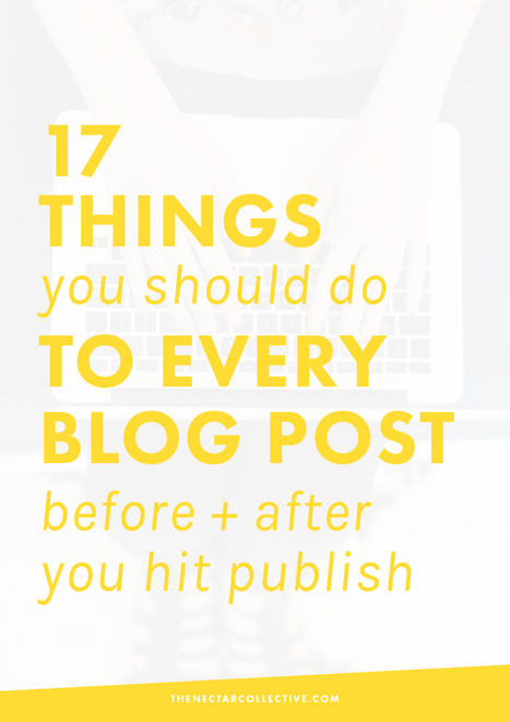 17 Things You Should Do to Every Blog Post Before + After You Hit Publish - Checklist | Internet Presence | Scoop.it