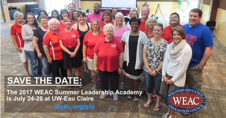 Save the date: WEAC Summer Leadership Academy is July 24-26 in Eau Claire | Education Today and Tomorrow | Scoop.it