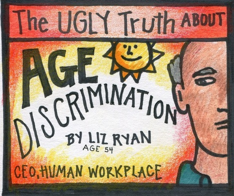 The Ugly Truth about Age Discrimination | Human Workplace | Scoop.it