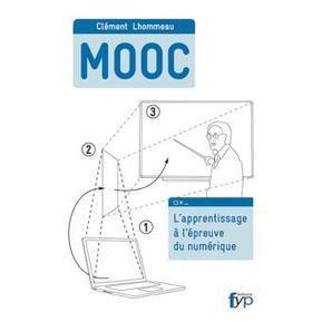 MOOC l'apprentissage en ligne qui transforme l'enseignement - broché - Clément Lhommeau - Livre - Fnac.com | Veille TICE Paris Descartes | Scoop.it