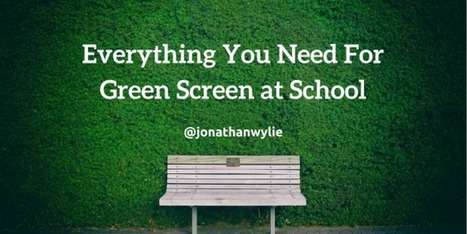 What to Buy for a Green Screen Classroom @jonathanwylie | Teacher Gary | Scoop.it