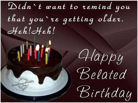 100 Belated Happy Birthday Wishes Friends