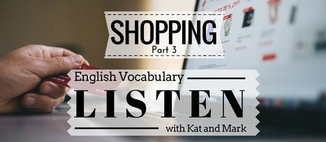 Daily English Listening - Shopping Vocabulary - High Level Listening | English Language Teaching and Learning | Scoop.it