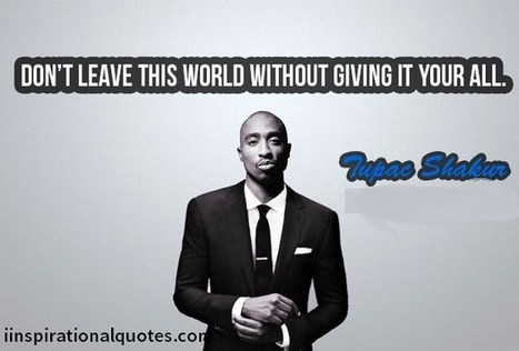 Tupac Quotes\' in Quotes   Scoop.it