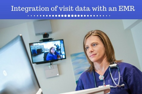 Integration of telemedicine visit data with an EMR  | EHR and Health IT Consulting | Scoop.it