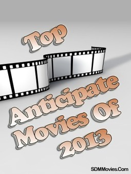 Top 50 Latest Anticipated Hollywood Movies of 2013 | Hollywood Movies List | Scoop.it
