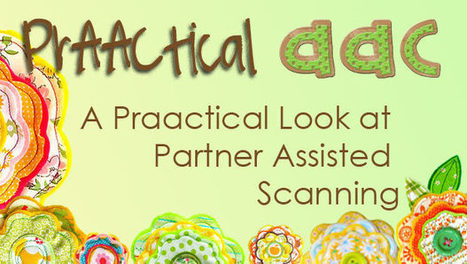 A PrAACtical Look at Partner Assisted Scanning | AT, UDL, AAC | Scoop.it
