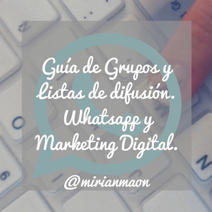 Guía de Grupos y Listas de difusión. #Whatsapp y #MarketingDigital@mirianmaon @ismaelruizglez | #socialmedia #rrss | Scoop.it