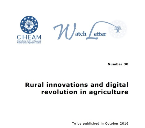 Call for contribution Ciheam Watch letter n&deg; 38 &quot; Rural innovations and digital <br/>revolution in agriculture&quot; October 2016 | FTN Mediterranean Agriculture &amp; Fisheries | Scoop.it