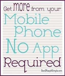 Get More from your Mobile Phone No App Required - Best2KeepItSimple.com | Craft Business | Scoop.it