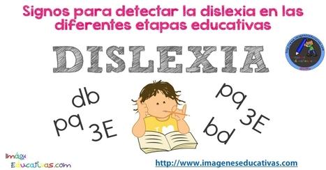 Signos para detectar la dislexia en las diferentes etapas educativas - Imagenes Educativas | Bibliotequesescolars | Scoop.it