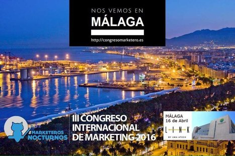 III Congreso de los MarketerosNocturnos .. en Málaga | Seo, Social Media Marketing | Scoop.it