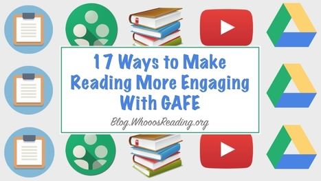 17 Ways to Make Reading Engaging With GAFE | LA 4 K12 | Scoop.it