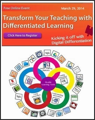 Transform Your Teaching with Differentiated Learning, a Free Online Event on 3/29 | 21st Century Research and Information Fluency | Scoop.it