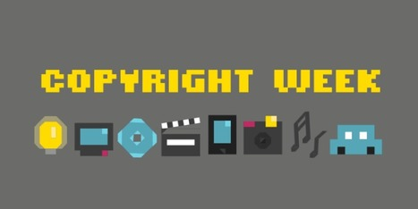 It's Copyright Week: Join Us in the Fight For A Better Copyright Law   Learning*Education*Technology   Scoop.it