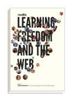 """Libro de Mozilla: """"Learning, Freedom and the Web"""" 