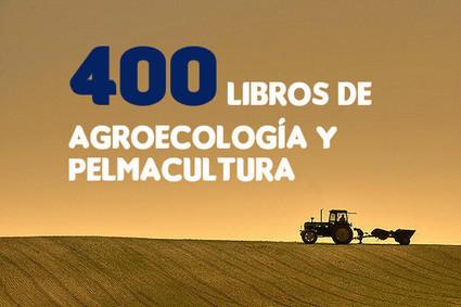 400 Libros de Agroecología y Permacultura para descargar | Permacultura y autosuficiencia | Scoop.it