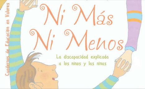 Ni Más Ni Menos: La discapacidad explicada a los niños y las niñas.   #TuitOrienta   Scoop.it