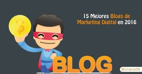 Los 15 mejores Blogs de Marketing en 2016 según la Audiencia Online | cinacio06 | Scoop.it