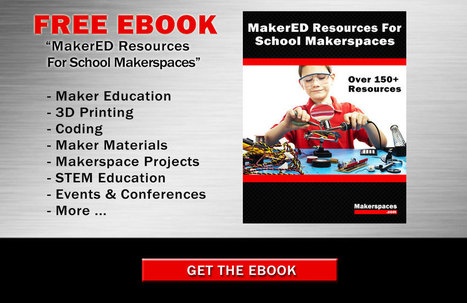 FREE EBOOK -  Resources For School Makerspaces | Docentes y TIC (Teachers and ICT) | Scoop.it