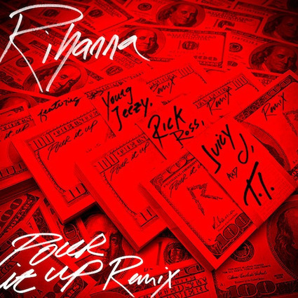 New Music: Rihanna ft Young Jeezy, Rick Ross, Juicy J & TI - Pour It Up (Remix) - ViewHipHop.com | Hip Hoppia | Scoop.it