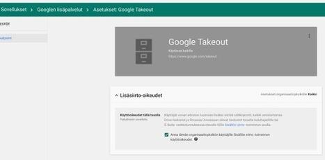Google Takeout - uutuustuote helpottaa datan siirtoja kouluissa | Digital TSL | Scoop.it