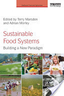 Sustainable Food Systems: Building a new paradigm | Earthscan | Sustainable Agriculture | Scoop.it