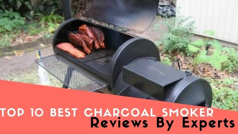 Top 10 Best Charcoal Smoker Reviews | Compare The Best Meat Smokers | Cyrus | Scoop.it