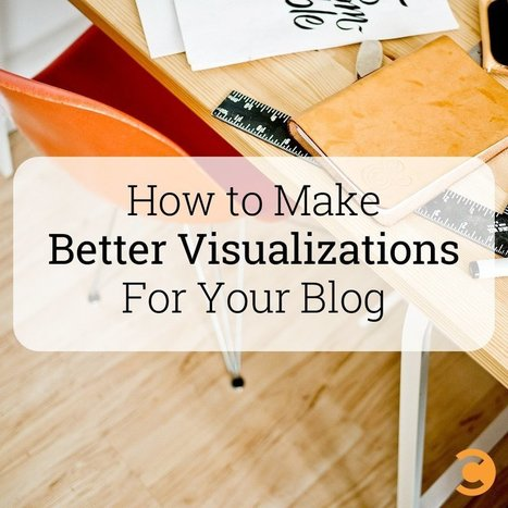 How to Make Better Visualizations for Your Blog egy and Content Marketing Strategy | Mon cyber-fourre-tout | Scoop.it