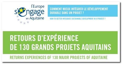 Bonnes pratiques du développement durable : une publication des retours d'expérience de 130 grands projets Aquitains soutenus par l'Union Européenne | Fonds européens en Aquitaine Limousin Poitou-Charentes | Scoop.it