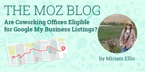 Are Coworking Offices Eligible for Google My Business Listings? | Local SEO for local businesses | Scoop.it