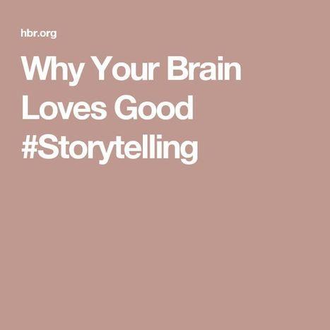 Why Your Brain Loves Good Storytelling | Digital Storytelling | Scoop.it