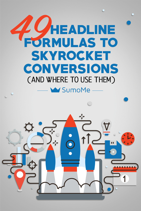 49 Headline Formulas to Skyrocket Conversions (And Where to Use Them)  | Web information Specialist | Scoop.it