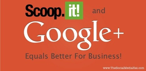 Scoop.it Integrates Google Authorship and Google+ Page Support | Blogging101 | Scoop.it