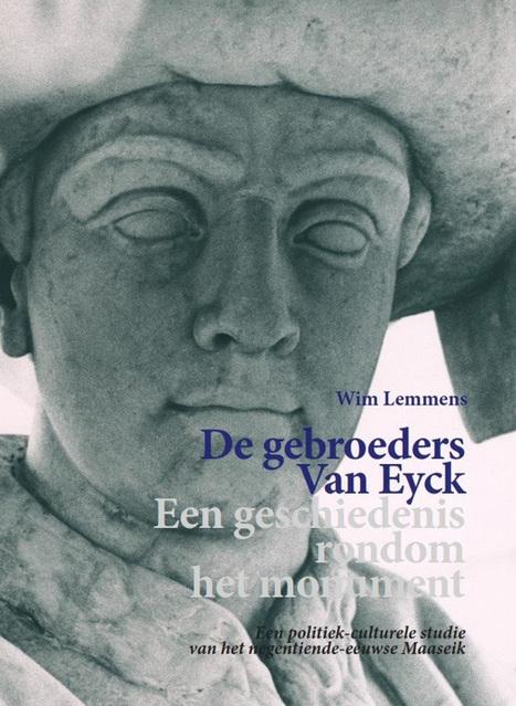Boek over Van Eyck Monument in Maaseik - Euregionaal Historisch Centrum Sittard-Geleen   Mezeik,   Scoop.it