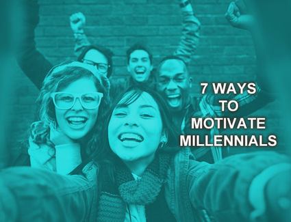 7 WAYS TO MOTIVATE MILLENNIALS | Culturational Chemistry™ | Scoop.it
