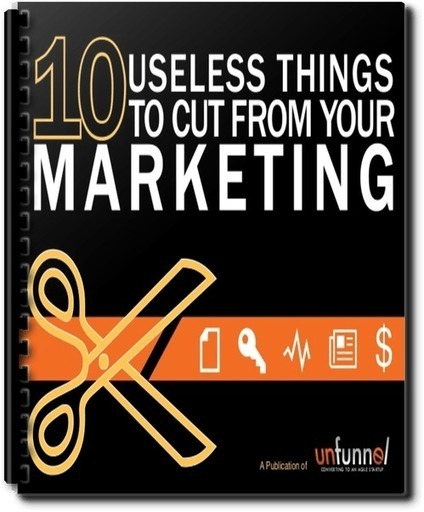 10 Useless Tactics To Cut From Your Marketing Plan in 2017 | Agile Marketing | Scoop.it
