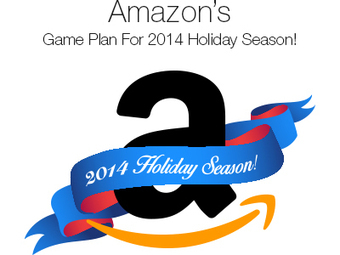 Amazon's Game Plan For 2014 Holiday Season Marketing | Amazon Webstore Design and Development | Scoop.it