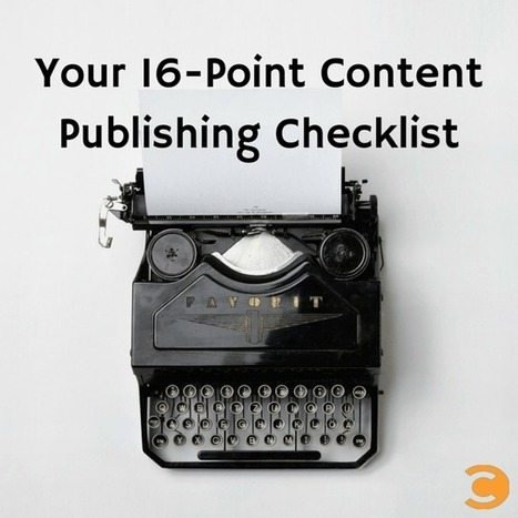 Your 16-Point Content Publishing Checklist | Convince and Convert: Social Media Strategy and Content Marketing Strategy | My Journey to Publish my Children's Book | Scoop.it